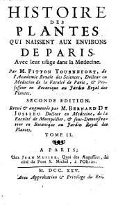 Histoire Des Plantes Qui Naissent Aux Environs De Paris Avec leur usage dans la Medecine: Volume2