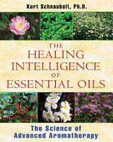The Healing Intelligence of Essential Oils PDF