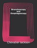 Bronchoscopy and Esophagoscopy