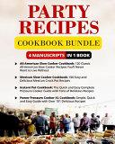 Party Recipes Cookbook   4 Manuscripts in 1 Book