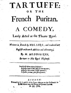 Tartuffe  Or  the French Puritan  a Comedy  in Five Acts  in Verse  Render d Into English with Much Addition and Advantage by M  Medbourne  Etc PDF