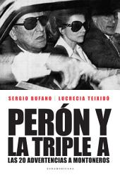 Perón y la Triple A: Las 20 advertencias a Montoneros