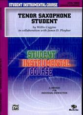 Student Instrumental Course: Tenor Saxophone Student, Level III