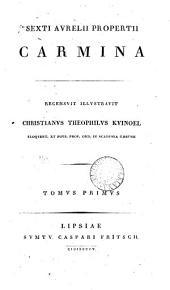 Sexti Aurelii Propertii carmina, recens. illustr. C.T. Kuinoel. (Ioh. Antonii Vulpi vita Propertii).