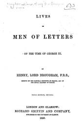 Lives of Men of Letters of the Time of George III.