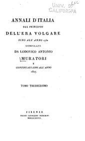 Annali d'Italia dal principio dell'era volgare sino all'anno 1750: Volumi 13-14