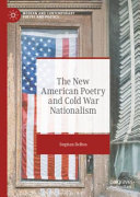 The New American Poetry and Cold War Nationalism PDF