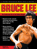 Bruce Lee  The Celebrated Life of the Golden Dragon PDF