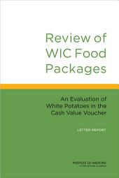 Review of WIC Food Packages: An Evaluation of White Potatoes in the Cash Value Voucher: Letter Report