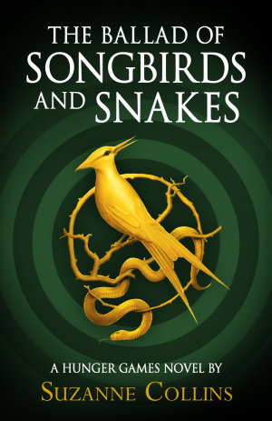 Hunger Games Trilogy  The Ballad of Songbirds and Snakes