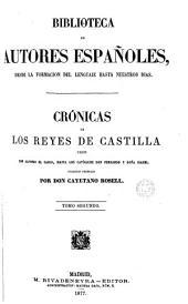 Crónicas de los reyes de Castilla desde don Alfonso el sabio, hasta los católicos don Fernando y doña Isabel. Coleccion ordenada por C. Rosell: Volume 68