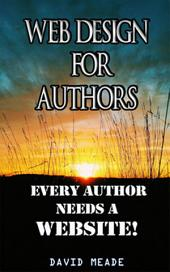 Web Design for Authors: Every Author Needs a Website!