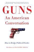 Guns  An American Conversation PDF