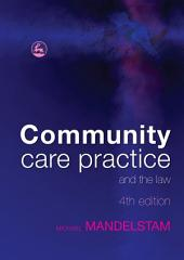 Community Care Practice and the Law: Fourth Edition, Edition 4