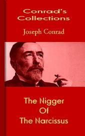 "The Nigger Of The ""Narcissus"": Conrad's Collections"