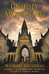 Unholy Awakening: A Novel