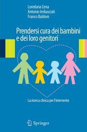 Prendersi cura dei bambini e dei loro genitori: La ricerca clinica per l'intervento