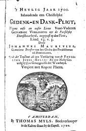 't Heylig jaar 1700. Inhoudende een christelyke gedenk- en dank-pligt, wegens onse en onser lieve voor-vaderen genadige verlossing uyt de pauselyke dienstbaarheyd ...