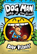 Dog Man  Lord of the Fleas  from the Creator of Captain Underpants  Dog Man  5  PDF