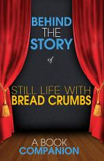 Still Life with Bread Crumbs - Behind the Story