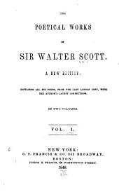 The Poetical Works of Sir Walter Scott, Bart: Complete in One Volume : with All His Introductions and Notes, Also Various Readings, and the Editor's Notes, Volume 1