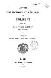 Lettres, instructions et mémoires de Colbert: Justice et police, affaires religieuses, affaires diverses, Volume6