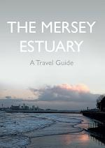 The Mersey Estuary: A Travel Guide