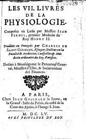 Les VII. livres de la physiologie composez en latin par Messire Iean Fernel..., traduits en françois par Charles de Saint-Germain...