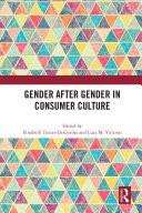 Gender After Gender in Consumer Culture