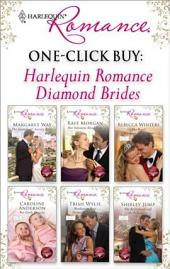 One-Click Buy: Harlequin Romance Diamond Brid: The Australian's Society Bride\Her Valentine Blind Date\The Royal Marriage Arrangement\Two Little Miracles\Manhattan Boss, Diamond Proposal\The Bridesmaid and the Billionaire