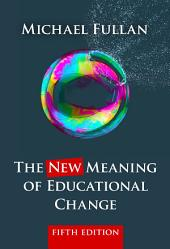 The New Meaning of Educational Change, Fifth Edition