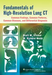 Fundamentals of High-Resolution Lung CT: Common Findings, Common Patters, Common Diseases and Differential Diagnosis