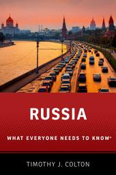 Russia: What Everyone Needs to Know
