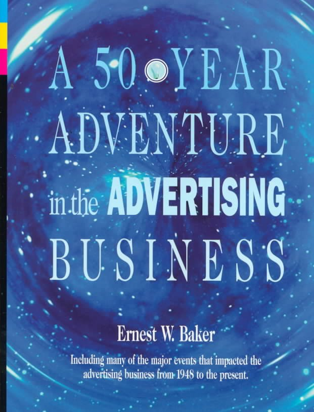 A 50-year Adventure in the Advertising Business