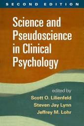 Science and Pseudoscience in Clinical Psychology, Second Edition: Edition 2