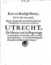 Kort en bondigh bewys, dat het beter was geweest, op de aenkomst van den koningh van Vrankryk, in de provintie en stadt van Utrecht, de heeren van de regeeringe en principale inwoonders alle van daer waren geweken, als zich slaefachtigh de Francen te hebben onderworpen