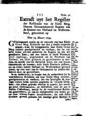 Extract uyt het register der resolutien van de [...] gecommitteerde raaden van de Staaten van Holland en Westvriesland, genoomen op den 14 maart 1749