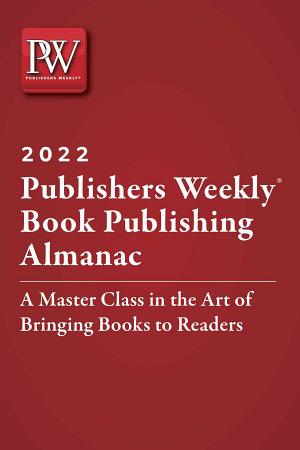 Publishers Weekly Book Publishing Almanac 2022