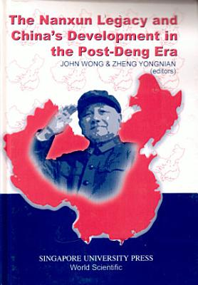 The Nanxun Legacy And Chinas Development In The Post Deng Era