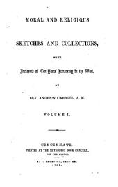 Moral and Religious Sketches and Collections: With Incidents of Ten Years' Itinerancy in the West