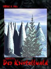 HdW-B 011: Der Kristallwald: Die Bände 33 bis 35 von HERR DER WELTEN hier in einem Buch zusammengefasst!
