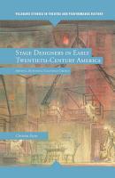 Stage Designers in Early Twentieth Century America PDF
