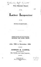 Biennial Report of the Labor Inspector of the State of Kentucky: Volume 1