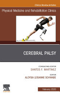 Cerebral Palsy An Issue of Physical Medicine and Rehabilitation Clinics of North America  E Book PDF