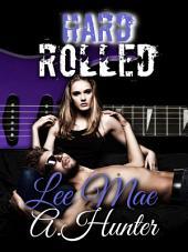 Hard Rolled (A Rock Star Romance)