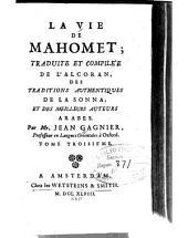 La vie de Mahomet;: traduite et compilée de l'Alcoran, des traditions authentiques de la Sonna, et des meilleurs auteurs arabes, Volume3