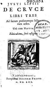 Justii Lipsii de Cruce libri tres ... [Ep. ded. A. Frisii Th. de Wael.]