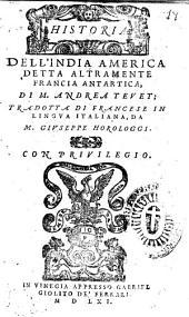 Historia dell'India America detta altramente Francia antartica, di M. Andrea Teuet; tradotta di francese in lingua iataliana, da M. Giuseppe Horologgi