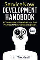 ServiceNow Development Handbook   Second Edition