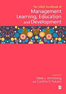 The SAGE Handbook of Management Learning  Education and Development